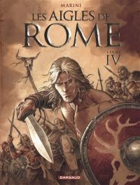 Les aigles de Rome. Volume 4, Les aigles de Rome