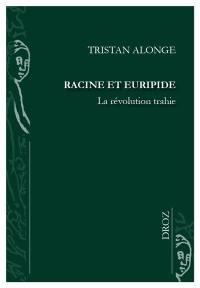 Racine et Euripide : la révolution trahie