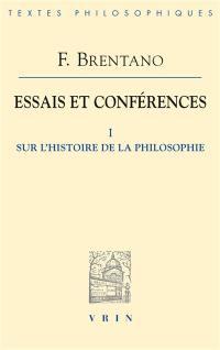 Essais et conférences. Volume 1, Sur l'histoire de la philosophie