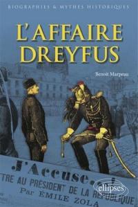 L'affaire Dreyfus : dynamique, lectures, empreinte