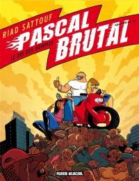 Pascal Brutal. Volume 4, Le roi des hommes