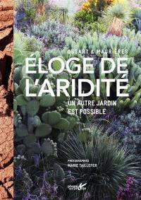 Eloge de l'aridité : un autre jardin est possible
