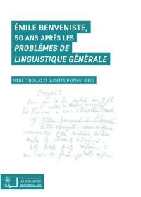 Emile Benveniste, 50 ans après les Problèmes de linguistique générale