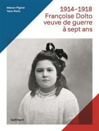 1914-1918, Françoise Dolto veuve de guerre à sept ans