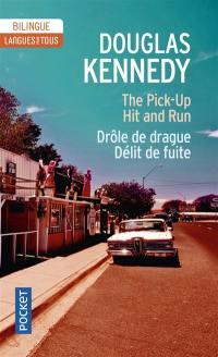 The pick-up; Drôle de drague; Hit and run; Délit de fuite
