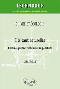 Chimie et écologie : les eaux naturelles : chimie, équilibres fondamentaux, pollutions