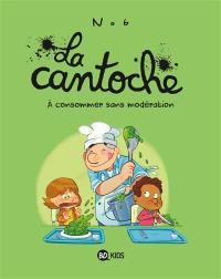 La cantoche. Volume 3, A consommer sans modération