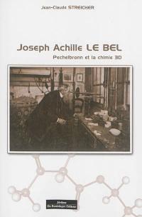 Joseph Achille Le Bel : Pechelbronn et la chimie 3D