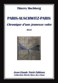 Paris-Auschwitz-Paris : chronique d'une jeunesse volée