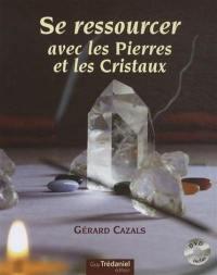 Se ressourcer avec les pierres et les cristaux