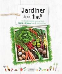 Jardiner dans 1 m2 : des idées inventives pour cultiver fruits et légumes dans de petits espaces