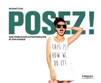 Posez ! : 1.000 poses pour les photographes