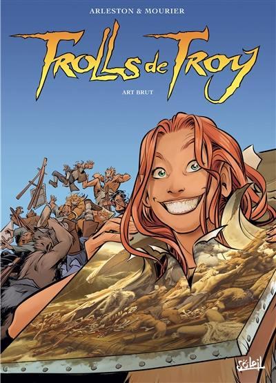 Trolls de Troy. Volume 23, Art brut