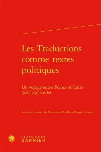 Les traductions comme textes politiques : un voyage entre France et Italie (XVIe-XXe siècle)