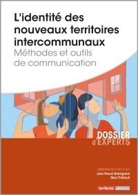 L'identité des nouveaux territoires intercommunaux