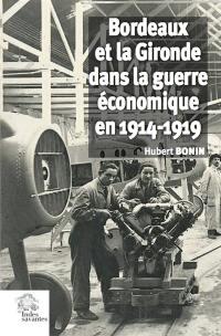 Bordeaux et la Gironde dans la guerre économique en 1914-1919