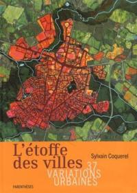 L'étoffe des villes : 37 variations urbaines