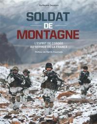 Soldat de montagne : l'esprit de cordée au service de la France