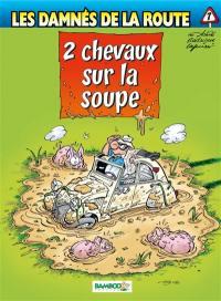 Les damnés de la route. Volume 7, 2 chevaux dans la soupe