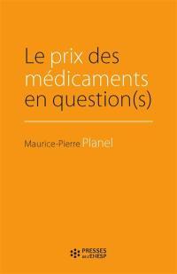 Le prix des médicaments en question(s)