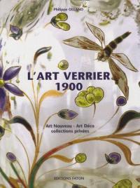 L'art verrier 1900 : de l'Art nouveau à l'Art déco au travers des collections privées
