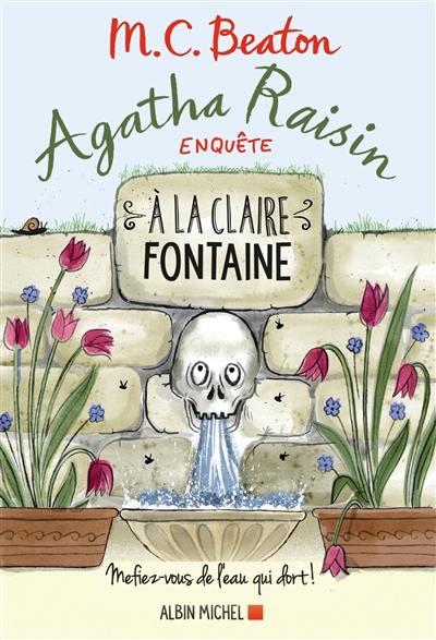 Agatha Raisin enquête. Volume 7, A la claire fontaine