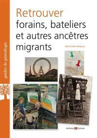 Retrouver forains, bateliers : et autres ancêtres migrants