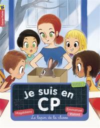 Je suis en CP. Volume 12, Le lapin de la classe : niveau 2