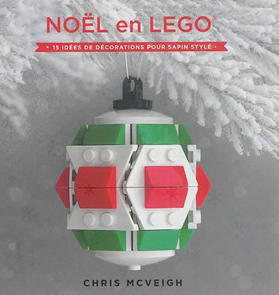 Noël en Lego : 15 idées de décorations pour sapin stylé