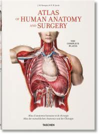 Atlas of human anatomy and surgery : the complete coloured plates of 1831-1854 = Atlas d'anatomie humaine et de chirurgie = Atlas der menschlichen Anatomie und der Chirurgie
