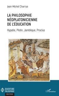 La philosophie néoplatonicienne de l'éducation