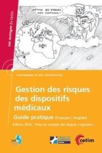 Gestion des risques des dispositifs médicaux : guide pratique = Risk management for medical devices : a practical guide