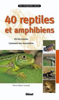 40 reptiles et amphibiens
