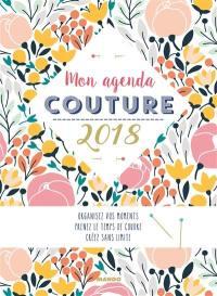 Mon agenda couture 2018 : organisez vos moments, prenez le temps de coudre, créez sans limite