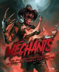 Méchants : les grandes figures du mal au cinéma et dans la pop culture