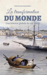 La transformation du monde : une histoire globale du XIXe siècle