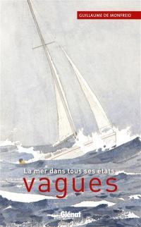 Vagues : la mer dans tous ses états