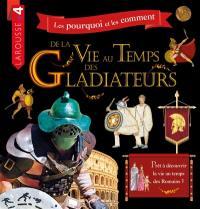 Les pourquoi et les comment de la vie au temps des gladiateurs