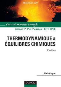 Thermodynamique & équilibres chimiques : cours et exercices résolus : licence 1re, 2e et 3e années, IUT, CPGE