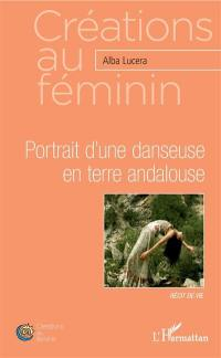 Portrait d'une danseuse en terre andalouse : récit de vie