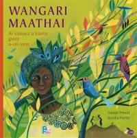 Wangari Maathai : ar vaouez a blante gwez a-vil-vern