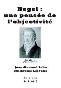 Hegel : une pensée de l'objectivité