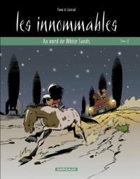 Les Innommables. Volume 11, Au nord de white sands