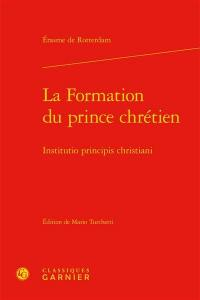 La formation du prince chrétien = Institutio principis christiani