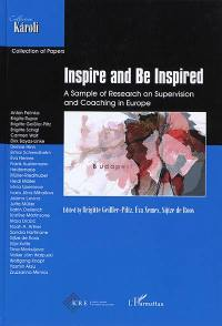 Inspire and be inspired : a sample of research on supervision and coaching in Europe : the collected articles of the 1st ANSE research conference on supervision and coaching, 24-25 april 2015, Budapest