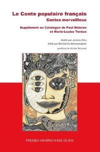 Le conte populaire français : contes merveilleux : supplément au Catalogue de Paul Delarue et Marie-Louise Tenèze