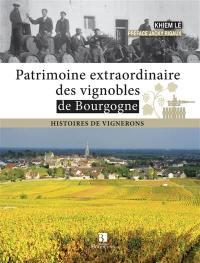 Patrimoine extraordinaire des vignobles de Bourgogne : histoires de vignerons