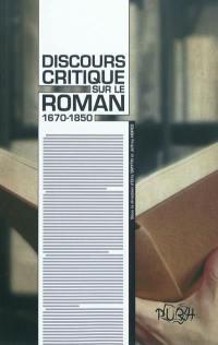 Discours critique sur le roman : 1670-1850