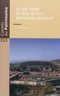 Le site minier du Bois-du-Luc, patrimoine universel