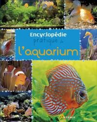 Encyclopédie pratique de l'aquarium